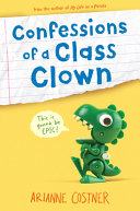 Book cover of CONFESSIONS OF A CLASS CLOWN