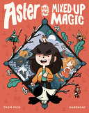 Book cover of ASTER & THE MIXED-UP MAGIC