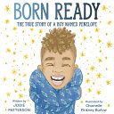 Book cover of BORN READY - TRUE STORY OF A BOY NAMED P