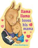 Book cover of LLAMA LLAMA LOVES HIS MAMA