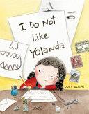 Book cover of I DO NOT LIKE YOLANDA