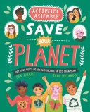 Book cover of ACTIVISTS ASSEMBLE - SAVE YOUR PLANET