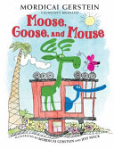 Book cover of MOOSE GOOSE & MOUSE