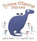Book cover of TYRONE O'SAURUS DREAMS
