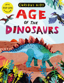 Book cover of CURIOUS KIDS - AGE OF THE DINOS