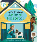 Book cover of LET'S PRETEND ANIMAL HOSPITAL