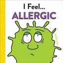 Book cover of I FEEL ALLERGIC