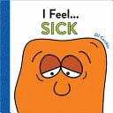 Book cover of I FEEL SICK