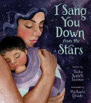 Book cover of I SANG YOU DOWN FROM THE STARS