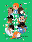 Book cover of ALL THE WAYS TO BE SMART