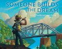 Book cover of SOMEONE BUILDS THE DREAM