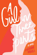 Book cover of GIRL IN 3 PARTS
