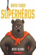 Book cover of GROS OURS SUPERHEROS