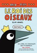 Book cover of ARLO ET PIPS - LE ROI DES OISEAUX