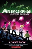 Book cover of ANIMORPHS BANDE DESSINEE 01 L'INVASION
