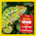 Book cover of NG KIDS - MON GRAND LIVRE DE REPTILES ET