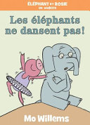 Book cover of ELEPHANT ET ROSIE - LES ELEPHANTS NE DAN