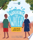 Book cover of WALKING FOR WATER - HOW 1 BOY STOOD UP F