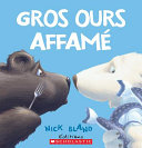 Book cover of GROS OURS AFFAME