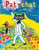 Book cover of PAT LE CHAT JE DANSE TOUT LE TEMPS