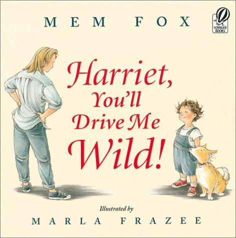 Book cover of HARRIET YOU'LL DRIVE ME WILD