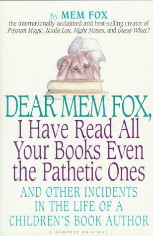 Book cover of DEAR MEM I HAVE READ ALL YOUR BOOKS EVEN