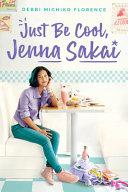 Book cover of JUST BE COOL JENNA SAKAI