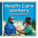 Book cover of HEALTH CARE WORKERS DURING COVID-19