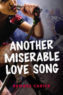 Book cover of ANOTHER MISERABLE LOVE SONG