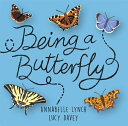 Book cover of BEING A MINIBEAST BEING A BUTTERFLY