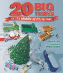 Book cover of 20 BIG TRUCKS IN THE MIDDLE OF CHRIS