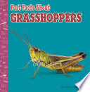 Book cover of FAST FACTS ABOUT GRASSHOPPERS