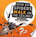Book cover of HOW DO SPIDERS WALK ON THE CEILING